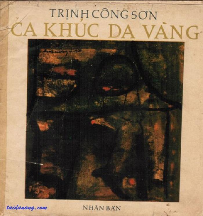 Tuyển tập Ca Khúc Da Vàng của cố nhạc sĩ Trịnh Công Sơn - đỉnh cao của sự phản chiến